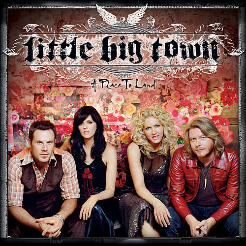 A Place To Land von Little Big Town