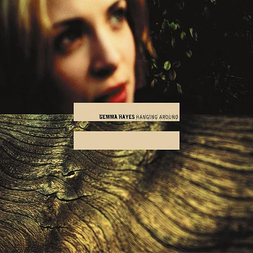Hanging Around de Gemma Hayes