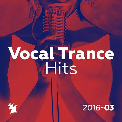 Vocal Trance Hits 2016-03 - Armada Music by Various Artists