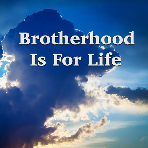 Brotherhood Is For Life by Various Artists