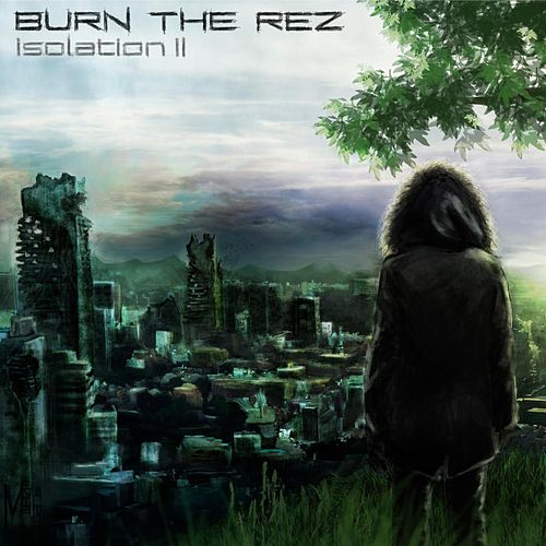 Isolation: Chapter 2 de Burn the Rez