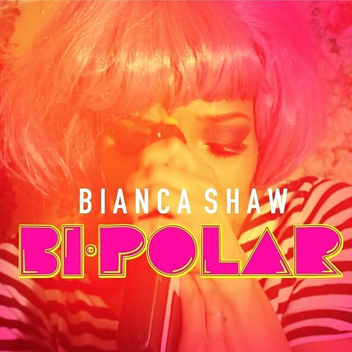 Bi Polar by Bianca Shaw