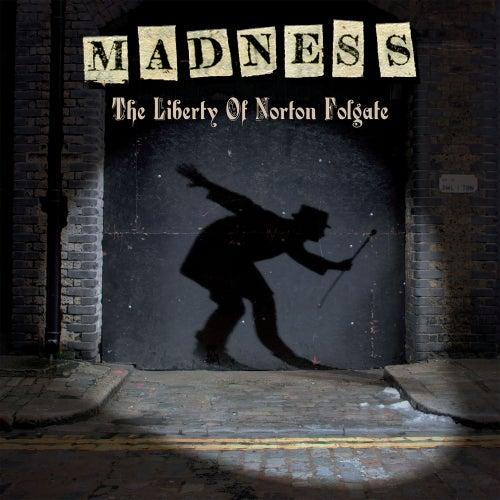 The Liberty of Norton Folgate (Deluxe Edition) von Madness