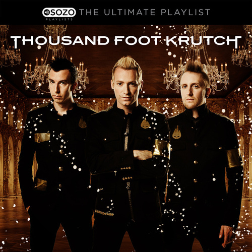 The Ultimate Playlist by Thousand Foot Krutch