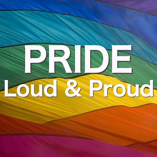 Pride Loud And Proud by Various Artists