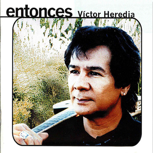 Entonces de Victor Heredia