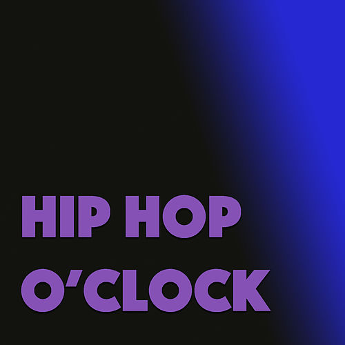 Hip Hop O'Clock by Various Artists