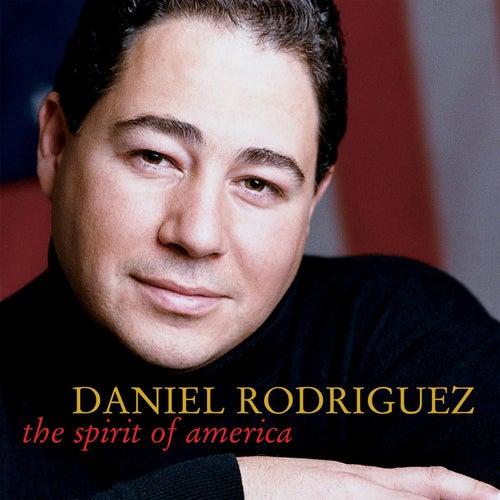The Spirit Of America by Daniel Rodriguez