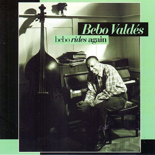 Bebo Rides Again de Bebo Valdes