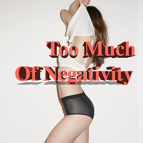 Too Much Of Negativity by Various Artists