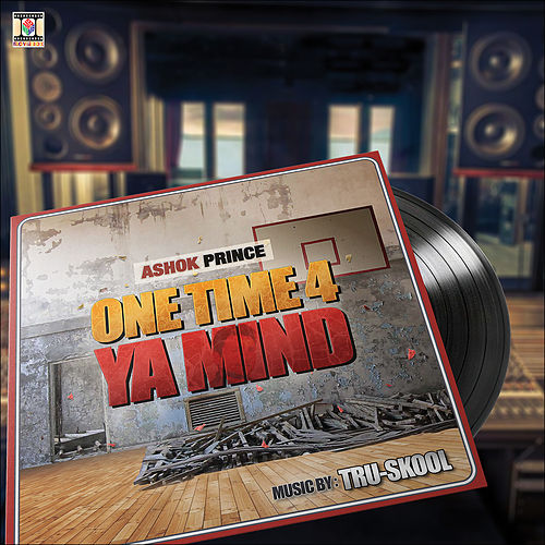 One Time 4 Ya Mind de Tru-Skool