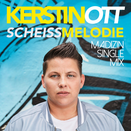 Scheissmelodie (Madizin Single Mix) von Kerstin Ott