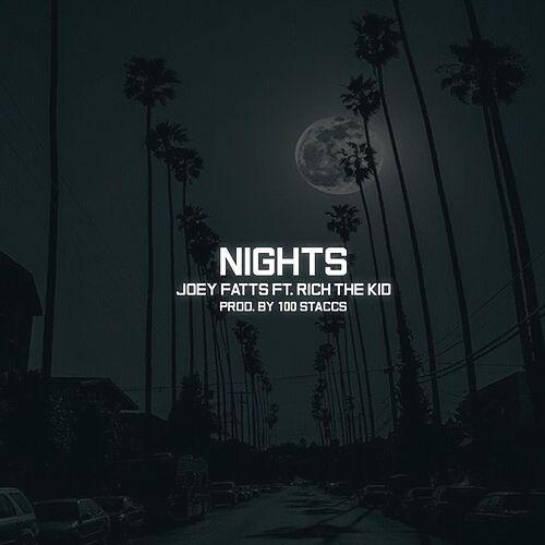 Nights (feat. Rich The Kid) de Joey Fatts
