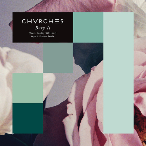 Bury It (Keys N Krates Remix) von Chvrches
