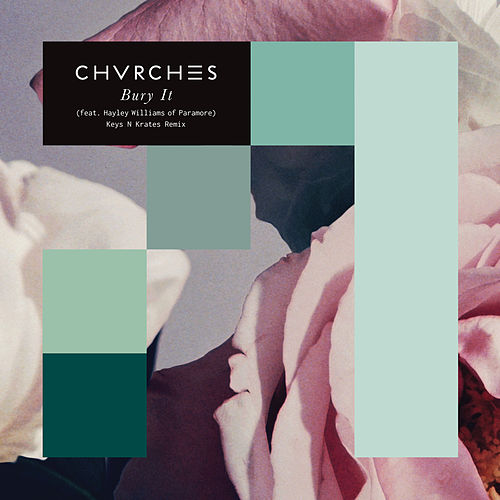 Bury It (Keys N Krates Remix) by Chvrches
