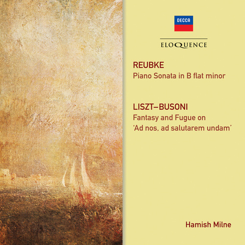 Reubke: Piano Sonata; Liszt/Busoni: Fantasy And Fugue by Hamish Milne