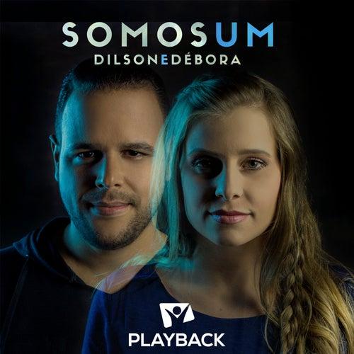 Somos Um (Playback) by Dilson e Débora