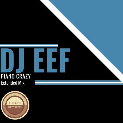 Piano Crazy (Extended Mix) de DJ Eef