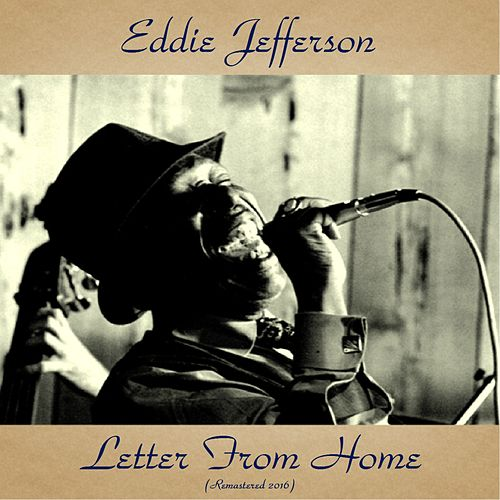 Letter from Home (Remastered 2016) by Eddie Jefferson