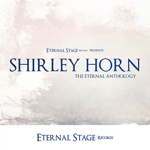 The Eternal Anthology by Shirley Horn