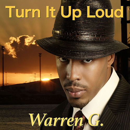 Turn It Up Loud by Warren G