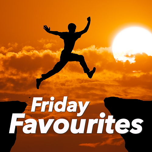 Friday Favourites von Various Artists