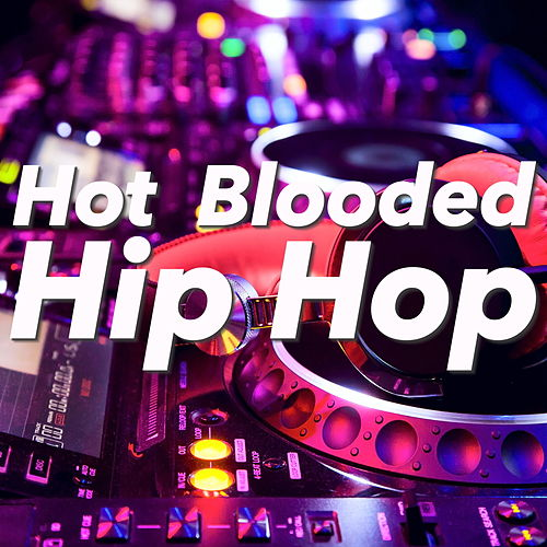 Hot Blooded Hip Hop by Various Artists