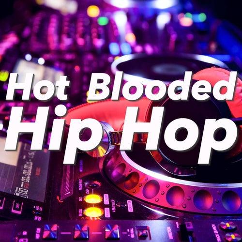 Hot Blooded Hip Hop de Various Artists
