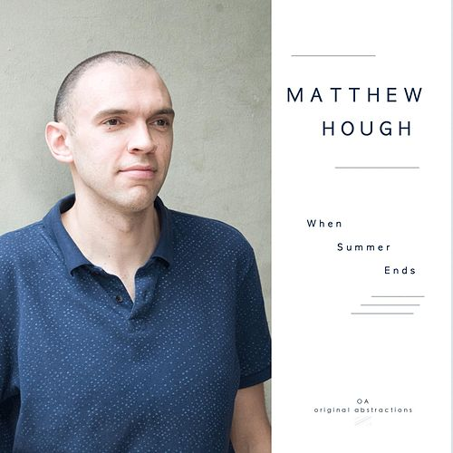 When Summer Ends by Matthew Hough
