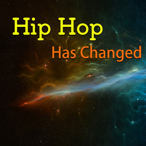 Hip Hop Has Changed by Various Artists