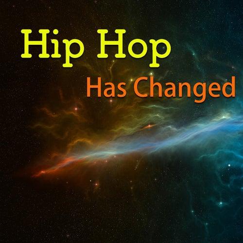 Hip Hop Has Changed de Various Artists