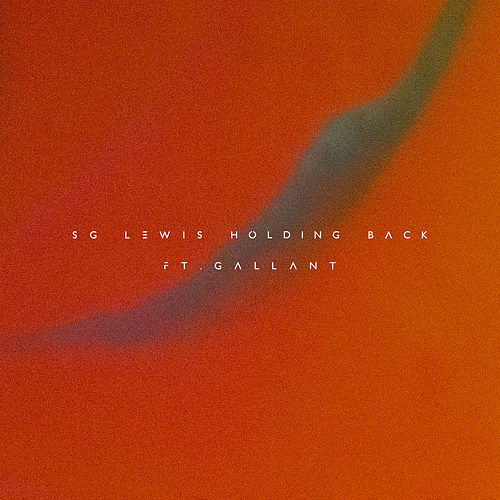 Holding Back (Remixes) by SG Lewis