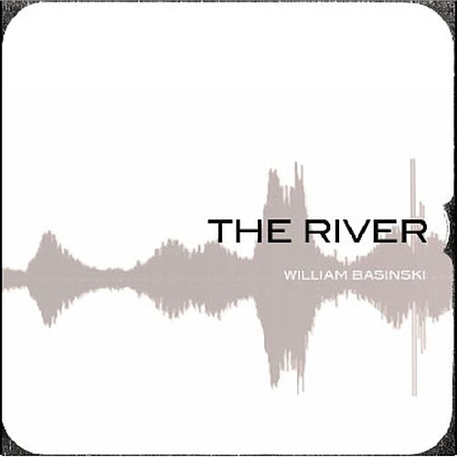 The River by William Basinski