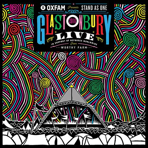 Oxfam Presents: Stand As One - Live At Glastonbury 2016 by Various Artists