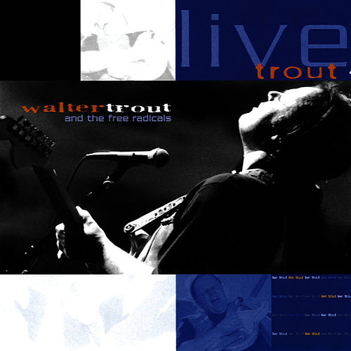 Live Trout by Walter Trout