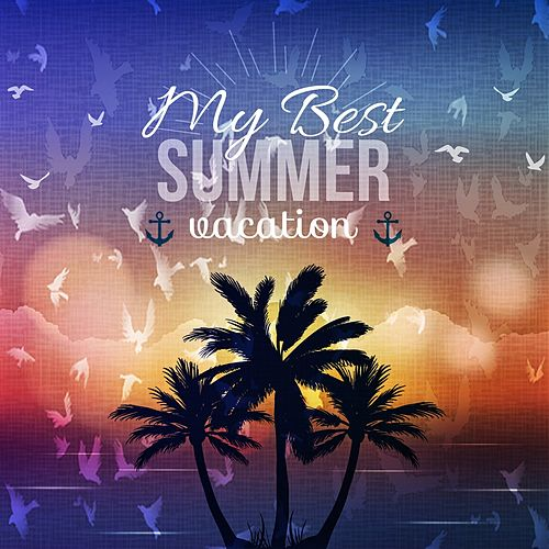 My Best Summer Vacation by Maxence Luchi