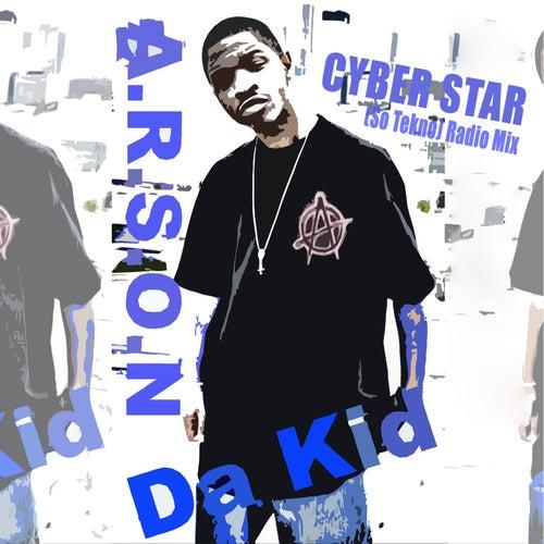 Cyber Star (So Tekno) (Radio Mix) by A.R.S.O.N. Da Kid