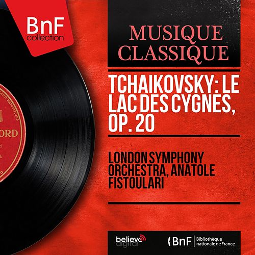 Tchaikovsky: Le lac des cygnes, Op. 20 (Mono Version) by London Symphony Orchestra