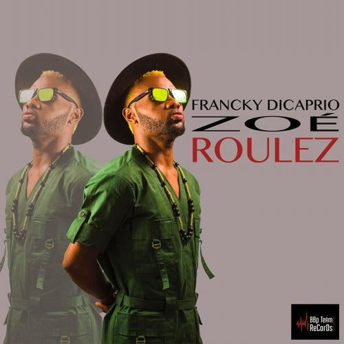 Roulez by Francky Dicaprio Zoé