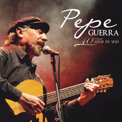 40 Años en Vivo by Pepe Guerra