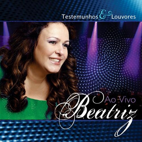 Testemunhos & Louvores (Ao Vivo) by Beatriz