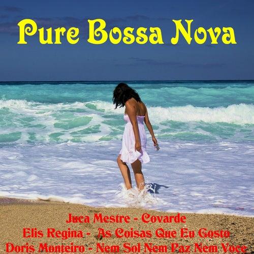 Pure Bossa Nova by Various Artists