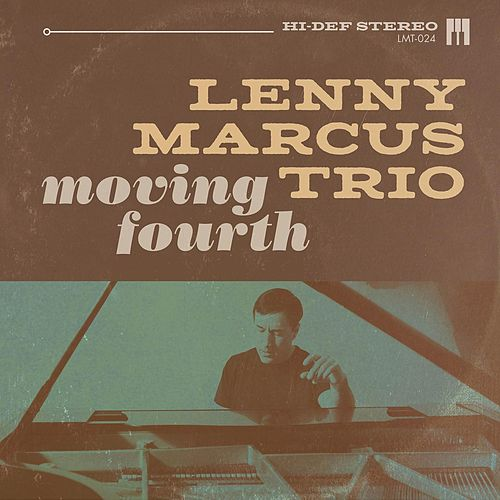 Moving Fourth de The Lenny Marcus Trio