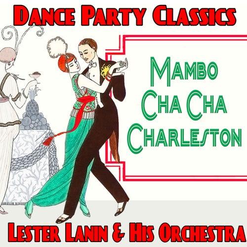 Mambo, Cha Cha, Charleston : Dance Party Classics de Lester Lanin