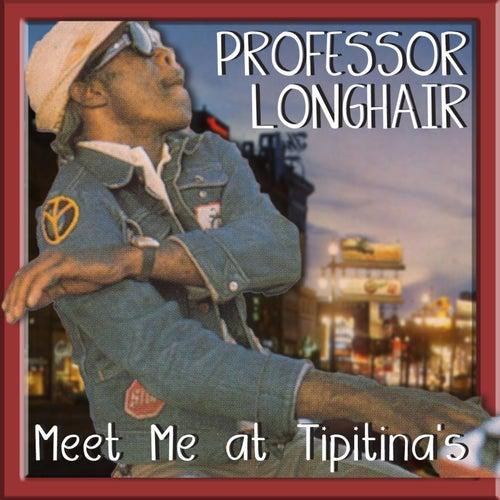 Meet Ya At Tipitina's by Professor Longhair