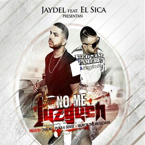 No Me Juzguen (feat. El Sica) by Jaydel