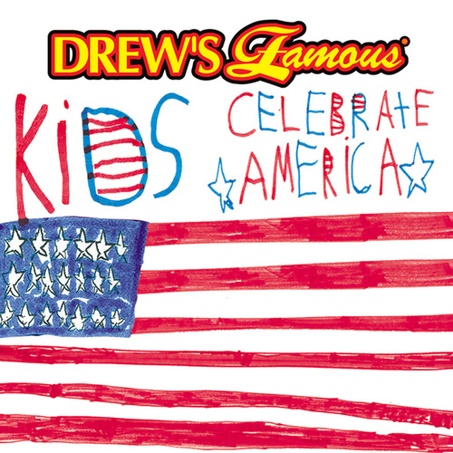 Drew's Famous Kids Celebrate America by The Hit Crew