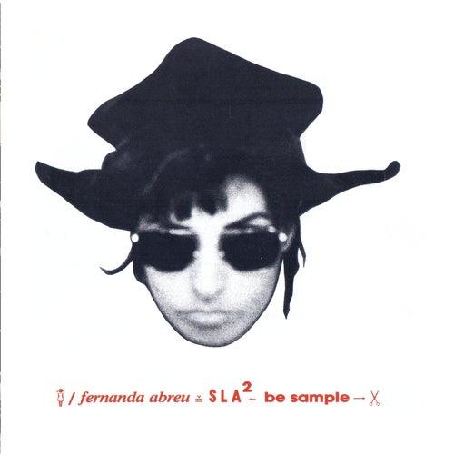 Sla 2: Be Sample de Fernanda Abreu