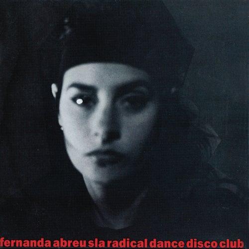 Sla Radical Dance Disco Club by Fernanda Abreu