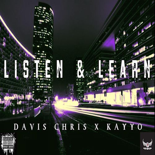 Listen & Learn (feat. Kayyo) by Davis Chris